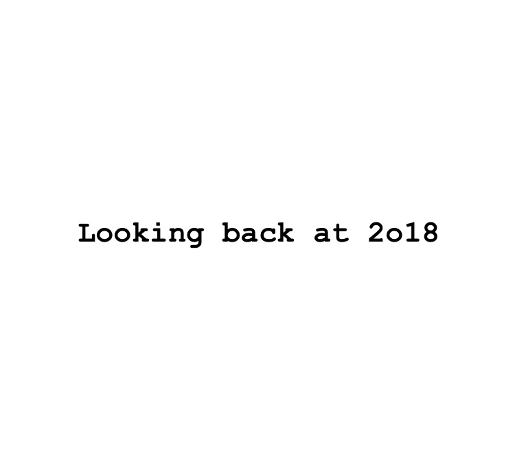 Looking back at the journey that has been 2018